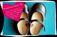 Draw a heart in your child's shoe and they will always know if it goes on the left or right