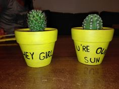 Hey girl, you are our sun !  Sunsine and cactus ;)