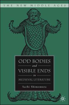 Odd Bodies And Visible Ends in Medieval Literature