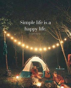 Simple life is a happy life.