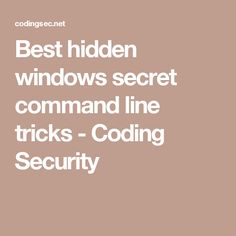 Best hidden windows secret command line tricks - Coding Security