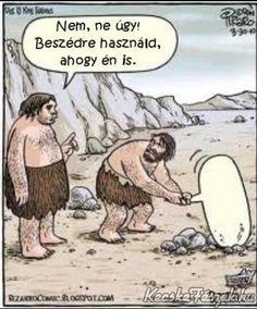 Use your words. Via Language Log Satire, Caveman Cartoon, Bizarro Comic, Funny Jokes, Hilarious, Illustrations, Just For Laughs, Funny Comics, Funny Cartoons