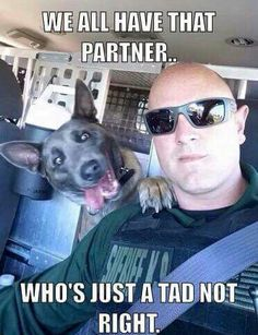 Police K9 & Handler - God Bless & Protect both of you!