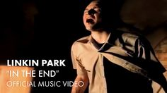 Linkin Park - In The End (Official Music Video)