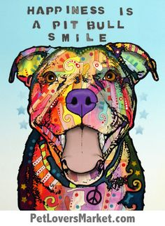 Dean Russo Pitbull Art: Happiness is a Pit Bull Smile - Dog Signs, Dog Prints, Dog Art, Dog Posters with Dog Quotes @ www.PetLoversMarket.com