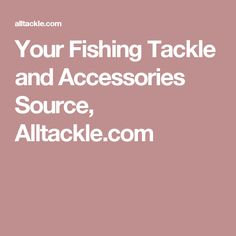 Your Fishing Tackle and Accessories Source, Alltackle.com