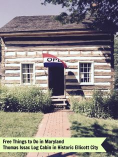 Free Things to Do in Maryland - Thomas Issac Log Cabin Historic...