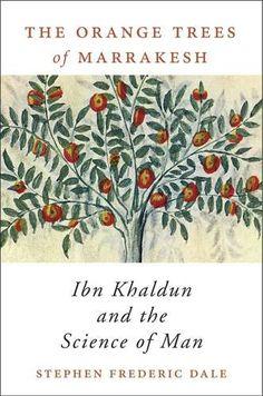 The Orange Trees of Marrakesh: Ibn Khaldun and the Scienc... https://www.amazon.com/dp/0674967658/ref=cm_sw_r_pi_dp_-jmAxb4AAR93H
