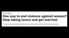 Violence Against Women Will End When You Sluts Get Married, Says WaPo