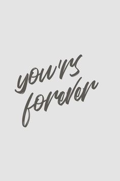 You'rs Forever - Quote / Meme