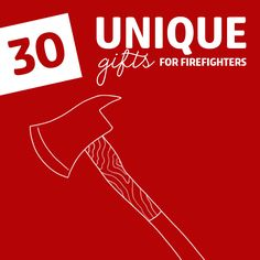 30 Unique Gifts for Firefighters- these gifts will make them smile, may save their life someday, and will show them how much you appreciate what they do.