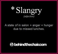 *Slangry: A state of in salon + anger + hunger due to missed lunches. Cosmetology Quotes, Salon Quotes, Hair Quotes, Cosmetology Student, Hairstylist Problems, Hairstylist Quotes, Hairdresser Quotes, Business Hairstyles, Hair Affair