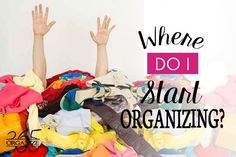 One of the most common questions is where do I start organizing? Here's some help to get you started!
