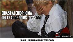 Didaskaleinophobia: The fear of going to school!