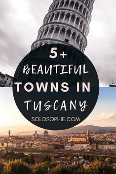 Most Beautiful Cities, Villages & Towns in Tuscany to Visit/ Beautiful places in Tuscany Italy
