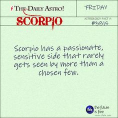 Most scorpios are a really very sweet and affectionate with their family members. As long as you cooperate.