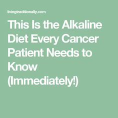 This Is the Alkaline Diet Every Cancer Patient Needs to Know (Immediately!) #breastcancerfacts #breastcancerdiettips #naturalbreastcancercures