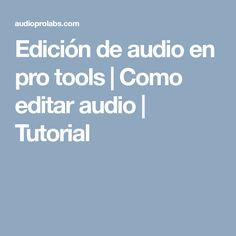 Edición de audio en pro tools | Como editar audio | Tutorial