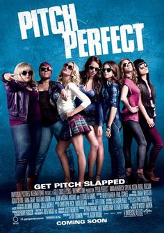 "Pitch Perfect. Ha! this movie is HILARIOUS!! ""I've been shot by flying Mexican food!!"" - Fat Amy"