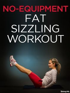 Make the most of your extra energy and challenge all of your muscles with this no-equipment fat-sizzling workout!