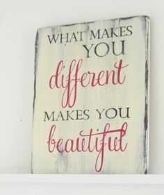 What makes you different makes you beautiful   wood sign by Aimee Weaver Designs