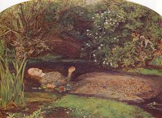"""""""OPHELIA"""" by John Everett Millais --- LAERTES: Alas, then, she is drown'd?  QUEEN GERTRUDE: Drown'd, drown'd.  LAERTES: Too much of water hast thou, poor Ophelia,  And therefore I forbid my tears: but yet  It is our trick; nature her custom holds,  Let shame say what it will: when these are gone,  The woman will be out. Adieu, my lord:  I have a speech of fire, that fain would blaze,  But that this folly douts it. (From W.Shakespeare's Hamlet)"""