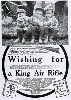 """If the headline and image don't convince you to buy your tot a gun, perhaps the copy will: """"Every live, healthy boy wants a 'King' Air Rifle."""""""