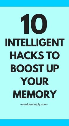 10 Intelligent Hacks to Boost Up Your Memory. Practice these hacks to improve your memory and power up your productivity. Brain Tricks, Mind Tricks, Personal Development Skills, Self Development, Health And Fitness Articles, Health Advice, Healthy Brain, Healthy Life, Healthy Living