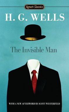 One of many novels by H.G. Wells. A classic.  The Invisible Man Signet Classics | Online Prepper Store