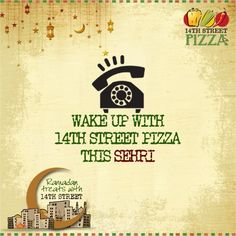 Get your #Sehri wake-up call by #14thstreetpizza! https://www.facebook.com/14thstreetpizza/app_144644519064028