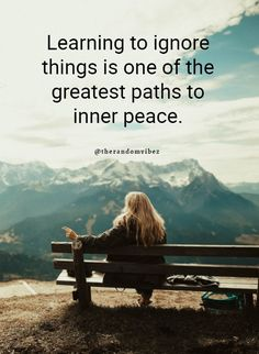 Learning to ignore things is one of the greatest paths to inner peace. Inner Strength Quotes, Inner Peace Quotes, Happy Quotes Inspirational, Meaningful Quotes, Motivational, Gray Rock, Mental Health Quotes, Wisdom Quotes, Wife Quotes