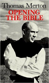 """""""Opening the Bible"""" by Thomas Merton"""