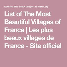 List of The Most Beautiful Villages of France | Les plus beaux villages de France - Site officiel