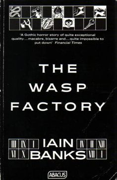 Ian Banks - The Wasp Factory: an astonishing read. Undermines all your assumptions! Athena