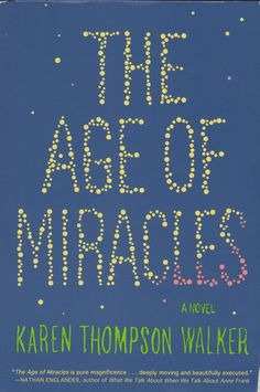 The Age of Miracles by Karen Thompson Walker When the Earth's rotation begins to slow, disastrous consequences are felt by Earth, the people on Earth, and by Julia and her family. An outstanding book!
