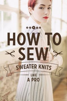 Tips for working with sweater knits  |  Colette Blog