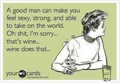 Ahhhhhhhhhhhhh, wine! Or beer, or hard cider, or hell, gimme whiskey.