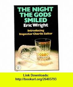 The Night the Gods Smiled Introducing Inspector Charlie Salter Eric Wright ,   ,  , ASIN: B001KJ8G1K , tutorials , pdf , ebook , torrent , downloads , rapidshare , filesonic , hotfile , megaupload , fileserve