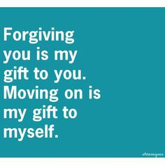Forgiving you