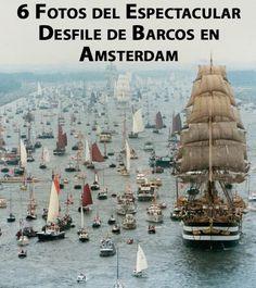6 Fotos del Espectacular Desfile de Barcos en Amsterdam