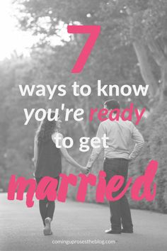 7 ways to know you're ready to get married - Coming Up Roses