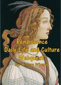 Renaissance Daily Life and Culture Webquest uses a great website that allows students to get a better understanding of the daily life of peasants and wealthy classes during the Renaissance. The webquest also covers importance advances made in art, architecture, and science during the Renaissance. The webquest is very easy to follow for students in grades 4-10.