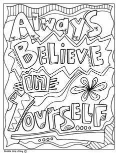 Always Believe in Yourself Inspirational Coloring Page - Classroom Doodles from ., EDUCATİON, Always Believe in Yourself Inspirational Coloring Page - Classroom Doodles from Doodle Art Alley. School Coloring Pages, Quote Coloring Pages, Coloring Pages Inspirational, Printable Coloring Pages, Coloring Pages For Kids, Coloring Sheets, Coloring Books, Coloring Worksheets, Fairy Coloring