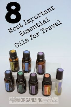 8 Most Important Essential Oils for Travel -- how to get them organized and through security
