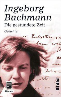 Ingeborg Bachmann   Die gestundete Zeit