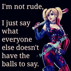 And Harley Quinn does it again! Bitch Quotes, Joker Quotes, True Quotes, Sassy Quotes, Best Quotes, Funny Quotes, Harley Quin Quotes, Bitchyness Quotes Sarcastic, Spirit Quotes