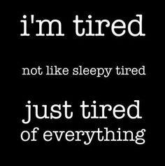 Mentally physically emotionally tired