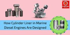 How Cylinder Liner in Marine Diesel Engines are Designed