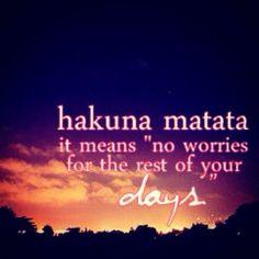 Hakuna Matata ❤️