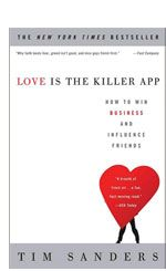 Love is the Killer App by Bestselling Business Author Tim Sanders